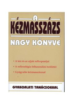 "Cover of ""A kézmasszázs nagykönyve"" Massage Therapy, Make It Simple, Author, Names, Books, How To Make, Sport, Cover, Massage"