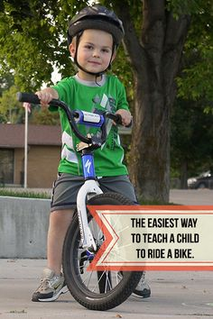 The easiest way to teach a child how to ride a bike.