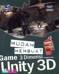 Mudah Membuat Game 3 Dimensi Menggunakan Unity 3D