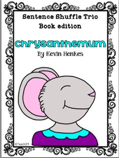 READING LEVEL:  2.8 - 2nd Grade Sentence Shuffle Trio based on the book, Chrysanthemum by Kevin Henkes paid