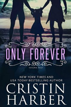 Only Forever by Cristin Harber Amazon: http://amzn.to/1BrqLOt