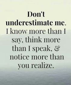 "Don't underestimate anyone… We all have the capacity to ""KNOW""…. The Truth is within all of us. ~ Lynn"