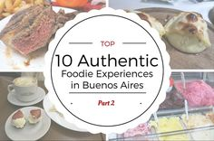 Argentina famous for its steaks has more to offer foodie travelers in the gastronomy scene. Here is part 2 of authentic foodie experiences in Buenos Aires.