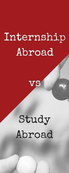 Internship abroad vs study abroad - which one is the better option? Find out which one is the right choice for you!