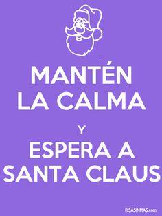 Mantén la calma y espera a Santa Claus.
