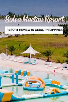Solea Mactan Resort Cebu: An Exciting Weekend Getaway Philippines Resorts, Philippines Travel, Travel Guides, Travel Tips, Travel Books, Fun Travel, Travel Journals, Travel Articles, Vacation Travel