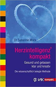 HerzIntelligenz® kompakt: Gesund und gelassen, klar und kreativ vak kompakt: Amazon.de: Susanne Marx: Bücher