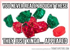 so true, they were always everywhere!
