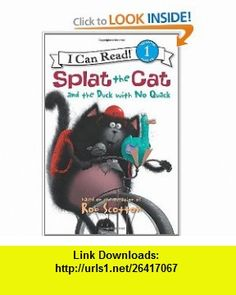 Splat the Cat and the Duck with No Quack (I Can Read Book 1) (9780061978579) Rob Scotton , ISBN-10: 0061978574  , ISBN-13: 978-0061978579 ,  , tutorials , pdf , ebook , torrent , downloads , rapidshare , filesonic , hotfile , megaupload , fileserve