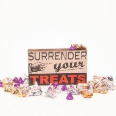 Black and Orange Wooden Halloween Surrender your Treats Sign...$15.00