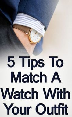What are the 5 watch-matching rules that are timeless and relevant in any situation? The style of watch you choose to wear needs to match the formality of your outfit.