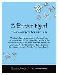 """Here's a great template for winter programs - it's an advanced border template- just search flyers for """"snowflakes"""""""