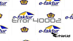 Mengatasi Error Pada e-Faktur ETAX 40002: Error di Service