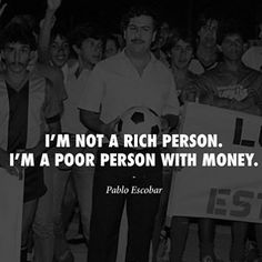 Pablo Escobar Quotes, Sayings, Images & Inspirational Lines Pablo Escobar Facts, Pablo Escobar Quotes, Drug Quotes, Movie Quotes, Life Quotes, Narcos Quotes, Famous Quotes, Best Quotes, Fighting Quotes