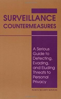 Surveillance Countermeasures: A Serious Guide to Detecting Evading and Eluding Threats to Personal Privacy by ACM IV Security Services -… Survival Prepping, Survival Skills, Survival Books, Books To Read Nonfiction, Paladin Press, Navy Seal Training, Personal Safety, Personal Security, Communication