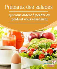 Préparez des #salades qui vous aident à perdre du poids et vous rassasient   Nous allons vous expliquer que faire et ne pas faire quand on #prépare une salade. Découvrez la salade idéale pour #perdre du #poids!