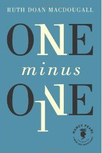 Cover image for One Minus One by Ruth Doan MacDougall. This Nancy Pearl Book Lust Rediscovery was reissued by Amazon Publishing. Although originally published in the 1970s, the portrait of a woman coping with divorce remains relevant today.