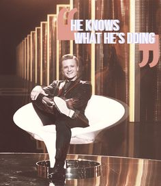 """""""He knows what he's doing."""""""