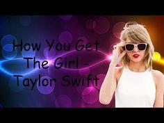 Taylor Swift - How You Get The Girl (Lyrics) - YouTube