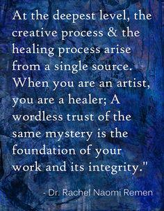 As an artist you are a healer.