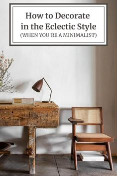 How to Decorate in the Eclectic Style…When You're a Minimalist