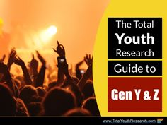 The Total Youth Research Guide to Gen Y & Z