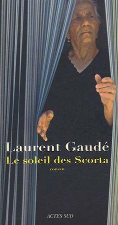 Le soleil des Scorta: Laurent Gaudé
