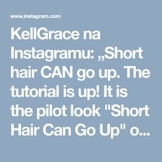 "KellGrace na Instagramu: ""Short hair CAN go up. The tutorial is up! It is the pilot look ""Short Hair Can Go Up"" on my tutorial page. KellGrace.teachable.com. (Link…"""