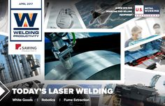 @weldingmagazine April 2017 issue is now out! Featuring #robotics #laserwelding #mfg