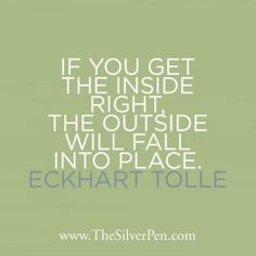 If You Get the Inside Right – Eckhart Tolle