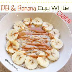 Ripped Recipes - Pb & Banana Egg White Oats - Super flavorful and full of protein breakfast! The perfect way to start the day!