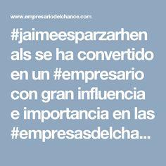 #jaimeesparzarhenals se ha convertido en un #empresario con gran influencia e importancia en las #empresasdelchance en Colombia