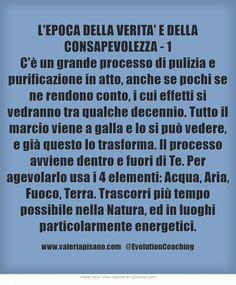 L'EPOCA DELLA VERITA' E DELLA CONSAPEVOLEZZA - 1)  #pulizia #purificazione #evolution #coaching www.valeriapisano.com