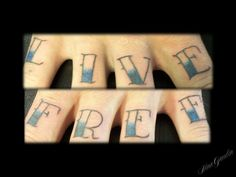 Live Free knuckles - Tattoos by Nina Gaudin of 12th Avenue Tattoo in Nampa, ID