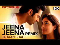 Jeena Jeena Jahaan Shah Remix New Video Songs 2016 Badlapur Bollywood Music Videos, Bollywood Movie Songs, Youtube Songs, Song Playlist, New Hindi Songs, Best Songs, 90s Hit Songs, Mp3 Song Download, Download Video
