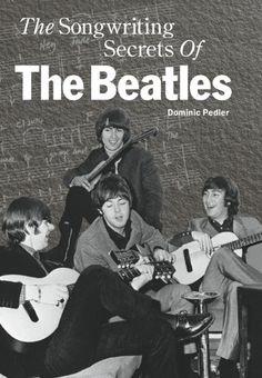 "The Songwriting Secrets of the "" Beatles "": Dominic Pedler: 9780711981676: AmazonSmile: Books"