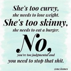 Stop Body Shaming Shame Quotes, Trust Quotes, Quotes To Live By, Life Quotes, Body Positive Quotes, Body Quotes, Body Image Quotes, Positive Art, Motivational Pictures