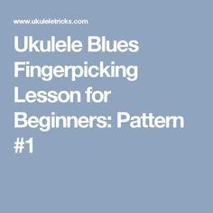 Ukulele Blues Fingerpicking Lesson for Beginners: Pattern #1