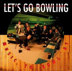 Let's Go Bowling - Music To Bowl By Vinyl LP March 17 2017 Pre-order