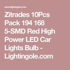 Zitrades 10Pcs Pack 194 168 5-SMD Red High Power LED Car Lights Bulb   - Lightingole.com