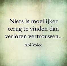niets is moeilijker terug te vinden dan verloren vertrouwen Sef Quotes, Words Quotes, Love Quotes, Inspirational Quotes, Sayings, The Words, Sad Texts, Healing Words, Dutch Quotes