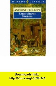 Early Short Stories (Oxford Worlds Classics) (9780192829870) Anthony Trollope, John Sutherland , ISBN-10: 0192829874  , ISBN-13: 978-0192829870 ,  , tutorials , pdf , ebook , torrent , downloads , rapidshare , filesonic , hotfile , megaupload , fileserve