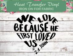 We Love Because He First Loved Us Iron On Baptism Gift Jesus Shirt Christian Shirt Church Camp Shirt Love Decal Bible Verse Quote He First Loved Us, Church Camp, Advertising And Promotion, Jesus Shirts, Baptism Gifts, Friends Mom, Christian Shirts, Love To Shop, Birthday Quotes