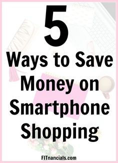 Check out these 5 tips to save money on smartphone shopping. This is such a great list!