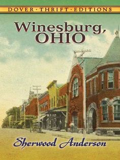 "Read ""Winesburg, Ohio"" by Sherwood Anderson available from Rakuten Kobo. In this moving collection of interrelated stories, Ohio-born Sherwood Anderson illuminates the loneliness an. Sherwood Anderson, Classic Portraits, Modern Library, Thing 1, American Literature, Classic Literature, Best Novels, Book Writer, American Life"