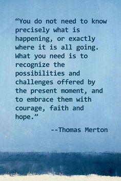 courage, faith and hope.