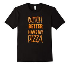 Witch Better Have My Pizza #Halloween #Candy #Costumes #Party #Halloweenparty #Candys #Witch #better #Have #My #Pizza #Fashion #Kids #Trick #Treat #Officeparty #Food #College #It  #Halloweencostumes #Pumpkin #Kidsparty #Friday13th #Jackoleterns #Bitch #witches #Broom #Cats #Blackcat #Spooky #Giftitems #Gothic #Homewear #Decor #Boo #2018