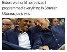 21 Hilarious Memes of Joe Biden and Obama's Imagined Conversations About Pranking Trump Joe And Obama, Obama And Biden, Joe Biden, Funny Posts, Funny Shit, The Funny, Funny Stuff, Random Stuff, Funny Things