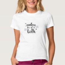 Unless I'm at a birth - doula midwife tshirt