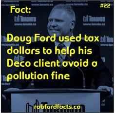 Fact Doug Ford used tax dollars to help his Deco client avoid a pollution fine Rob Ford, Facts, Deco, Deko, Dekorasyon, Dekoration, Decor, Ornament, Truths